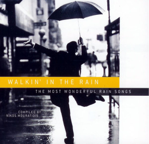 WALKIN' IN THE RAIN - The most wonderful rain songs